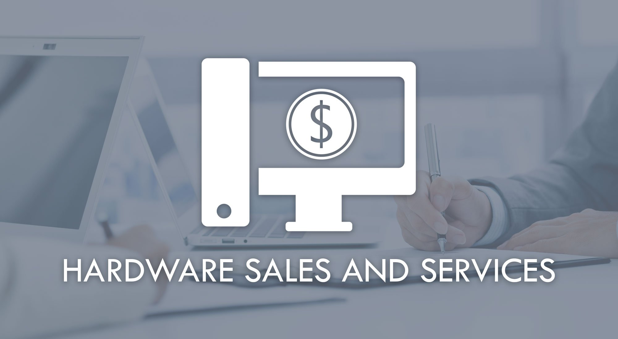 hardware Sales and Services